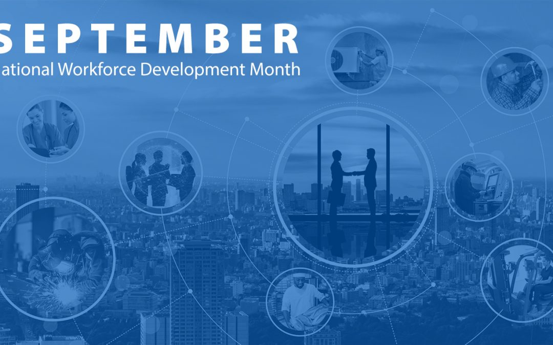 Reflecting On National Workforce Development Month